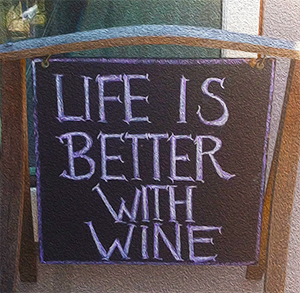 Life is Better with Wine