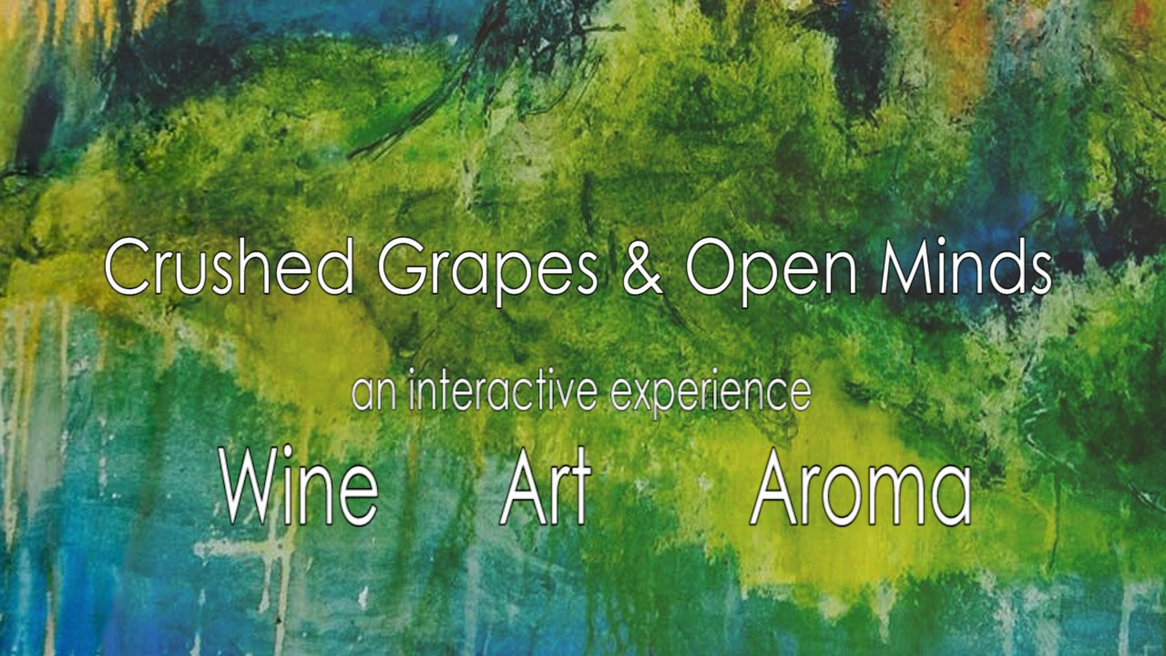 Crushed Grapes & Open Minds, with Crushed Grape Chronicles and Act2Art