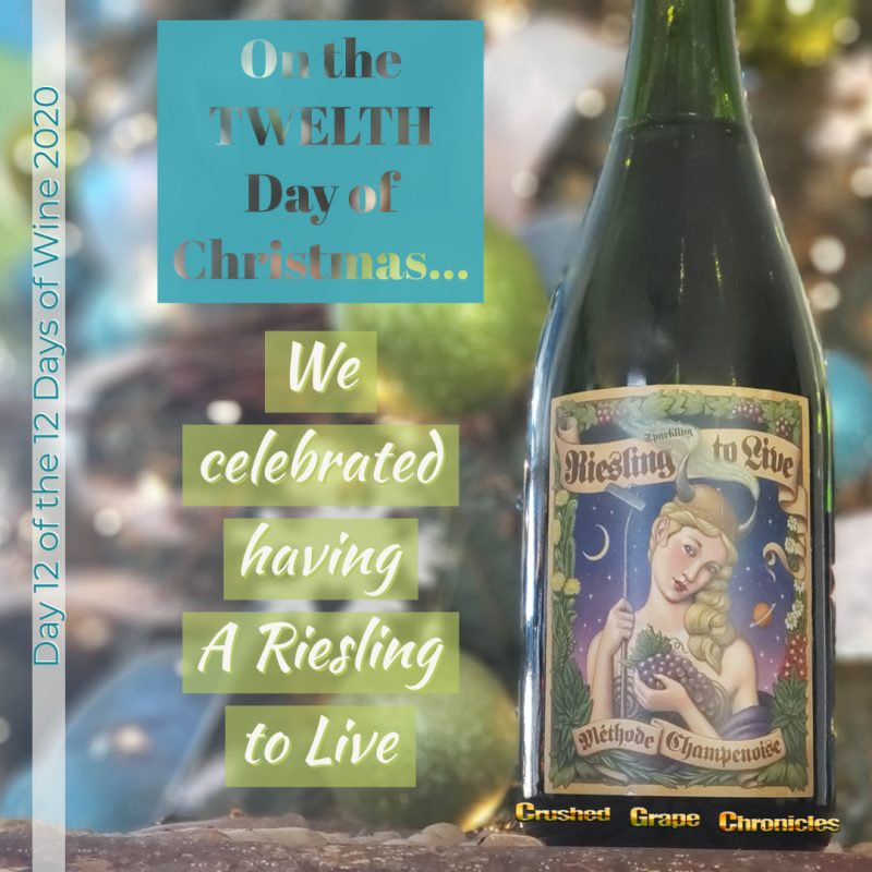 on the twelve Day of Christmas, My true love gave to me, Day 12 2020 Bonny Doon Riesling to Live
