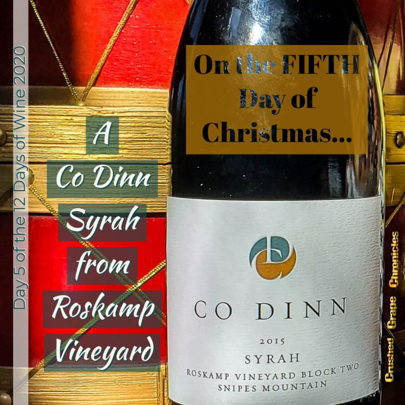 on the Fifth Day of Christmas, My true love gave to me, Day 5 2020 Co Dinn Syrah