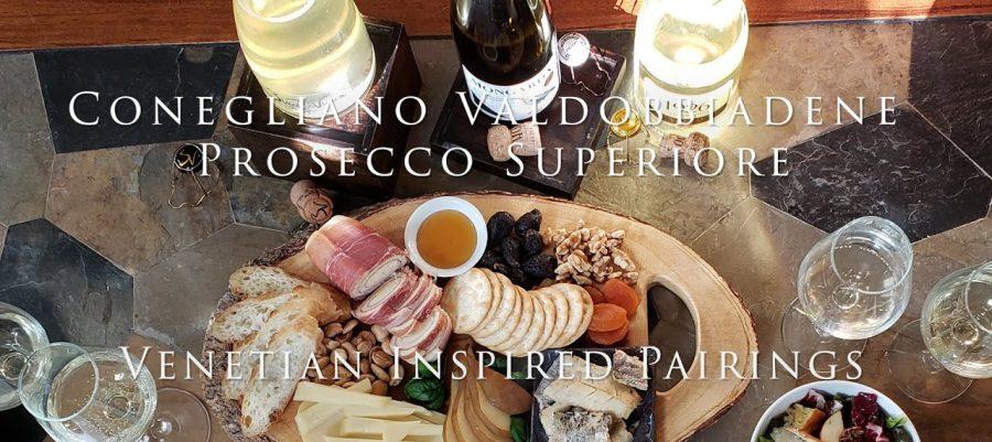Conegliano Valdobbiadene Prosecco Superiore and Venetian Inspired Pairings