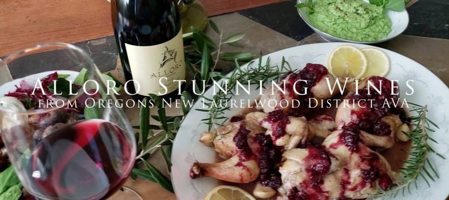 Alloro – Stunning Wines from Oregon's New Laurelwood District AVA
