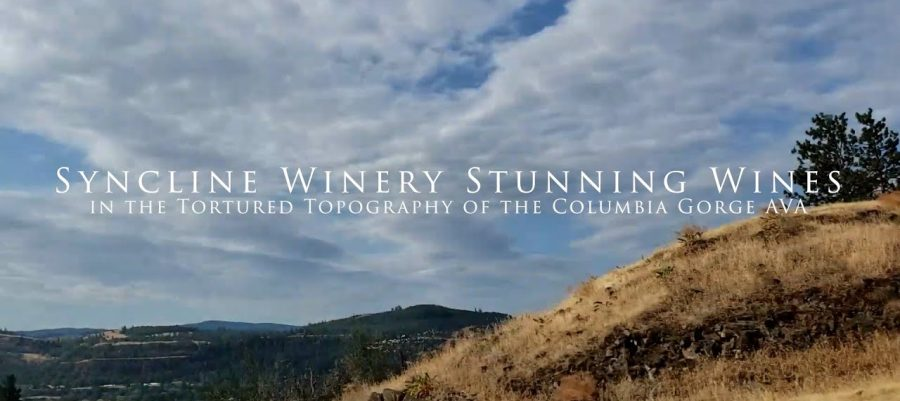 Syncline Winery Stunning Wines in the Tortured Topography of the Columbia Gorge AVA