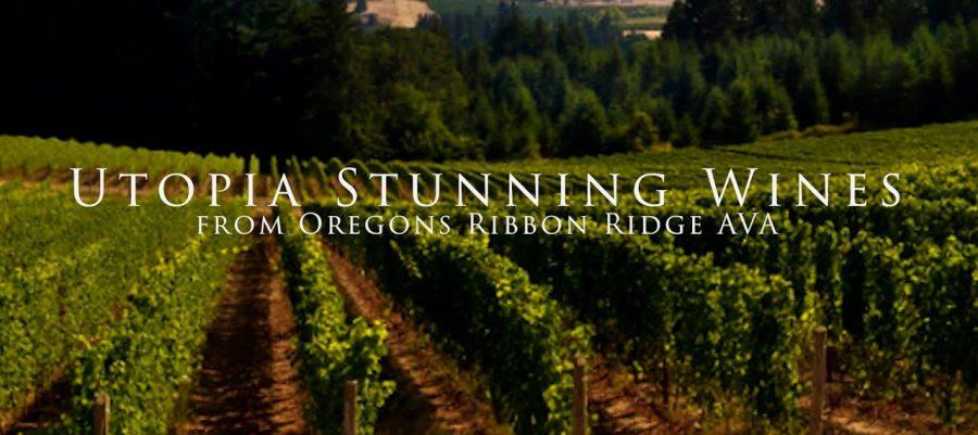 Utopia – Stunning Wines from Oregon's Ribbon Ridge AVA