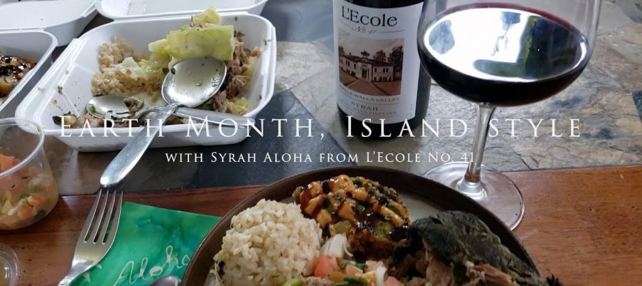 Syrah and Aloha Doing Earth Month Island Style with L'Ecole No 41