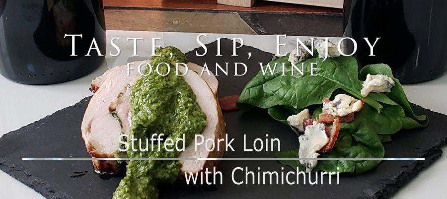 Camenere with Stuffed Pork Loin and Chimichurri