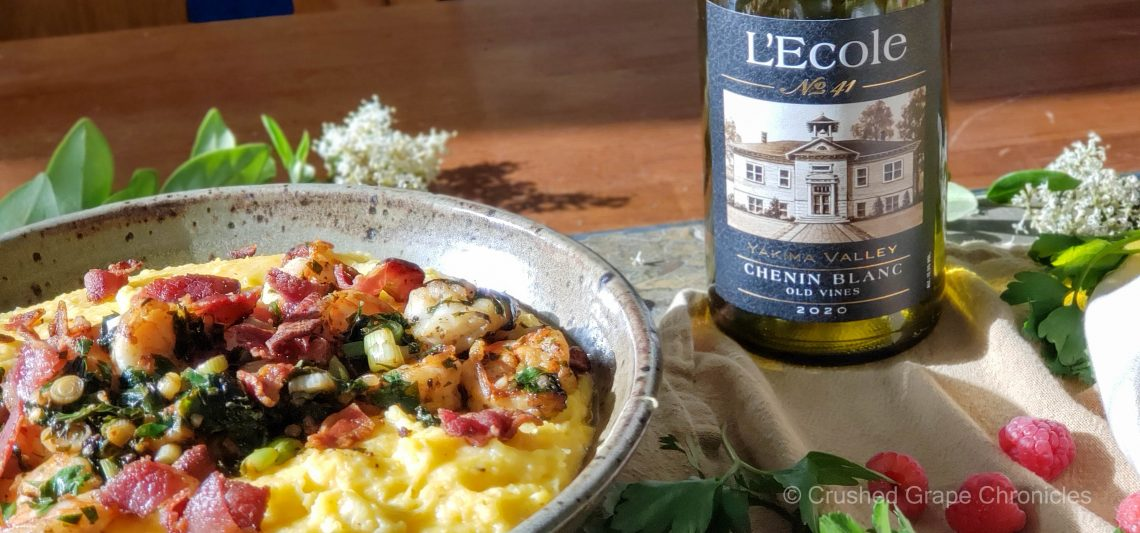 L'Ecole No. 41 2020 Chenin Blanc Yakima Valley with cheesy shrimp and grits